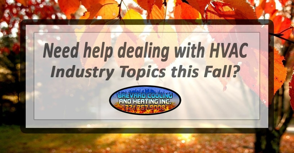 Need help dealing with HVAC Industry Topics this Fall?
